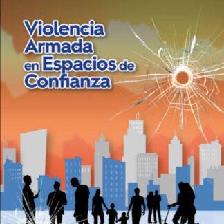 Violencia armada en espacios de confianza