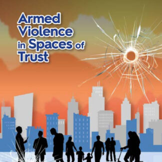 Armed violence in spaces of trust